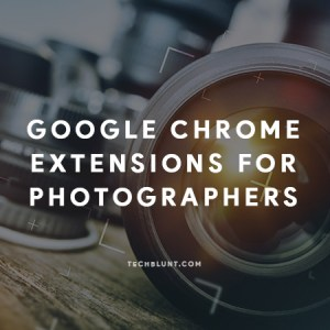 Best Google Chrome Extensions for Photographers