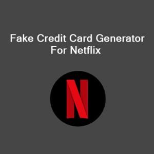 Fake Credit Card Generator For Netflix