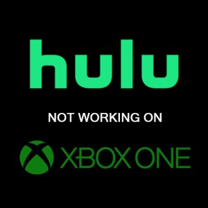 HULU Not Working On Xbox One