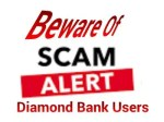 Don't Say Had I Know, How To Avoid Scam Alert On Your Diamond Bank Account – As Frausters Deployed A New Antics