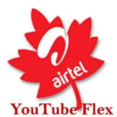Airtel Youtube flex Data bundle Plan Free Browsing