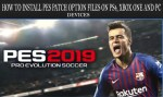 What is PES 2019 Patch: How to Download Game files – Kits, Best Players, License, badges on PS4, Xbox One and PC