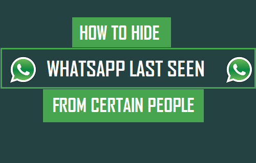 How to Hide WhatsApp Last Seen From Certain People