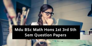 Mdu BSc Math Hons 1st 3rd 5th Sem Question Papers