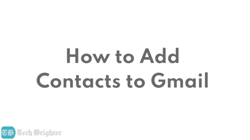 How to Add Contacts to Gmail