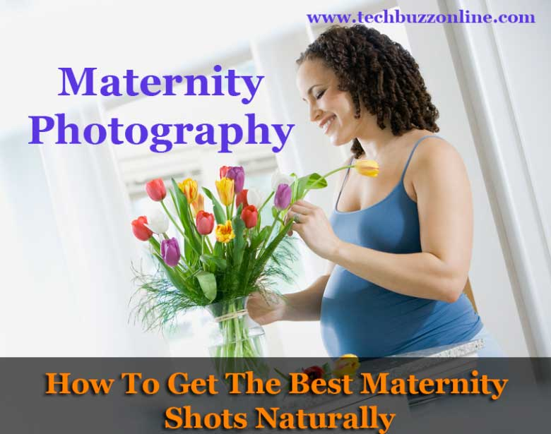 Maternity Photography: How To Get The Best Maternity Shots Naturally