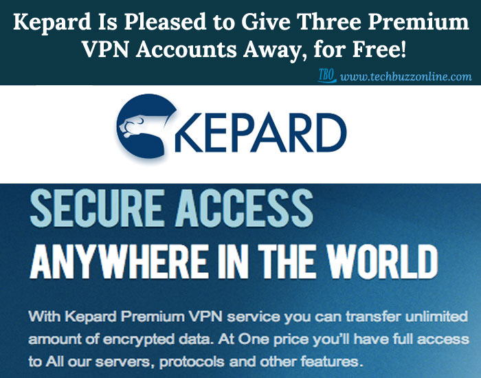 Kepard Is Pleased to Give Three Premium VPN Accounts Away, for Free!