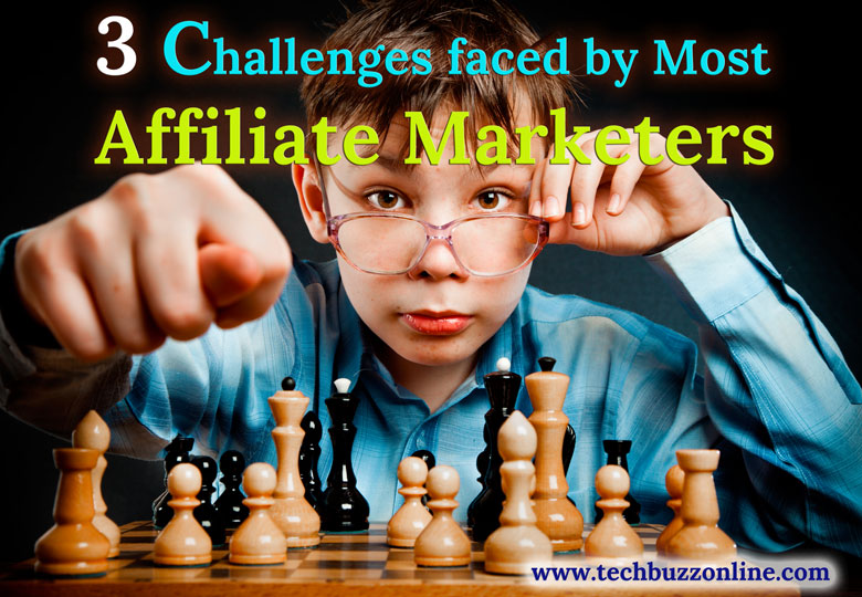 3 Challenges faced by Most Affiliate Marketers