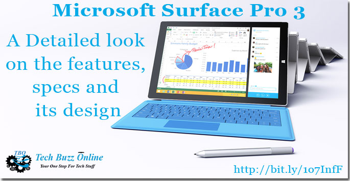 Microsoft Surface Pro 3 – A Detailed look on the features, specs and its design