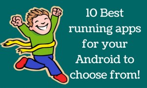Ten Best Running Apps for Android