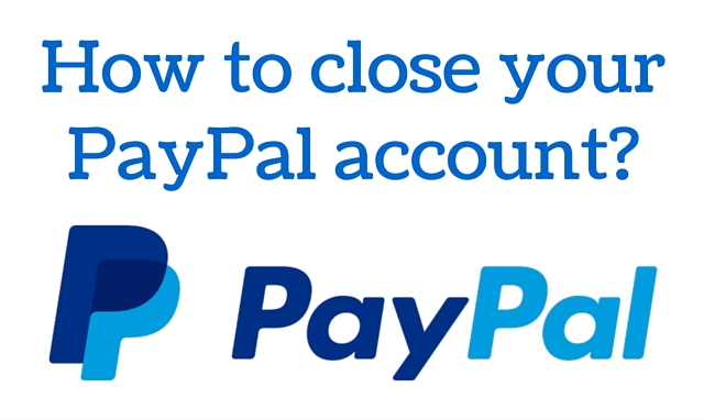 How to close your PayPal account?