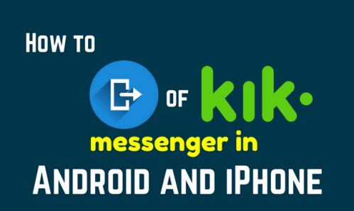 How to logout of Kik messenger in Android and iPhone