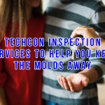 Techcon Inspection Services to Help You Keep the Molds Away