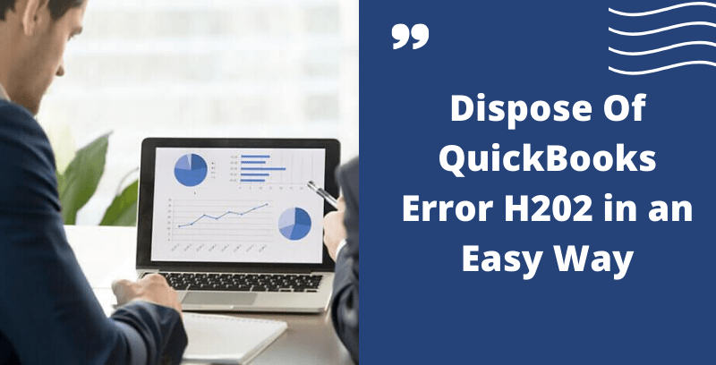 Dispose Of QuickBooks Error H202
