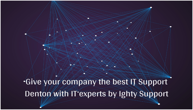 Give your company the best IT Support Denton with IT experts by Ighty Support