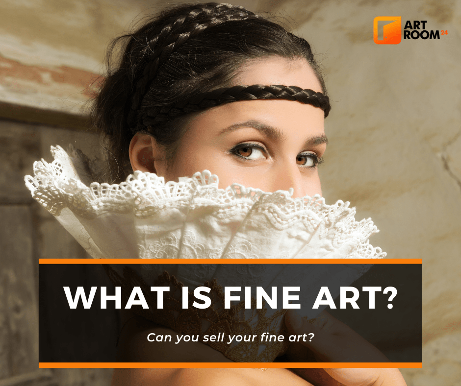 What Is Fine Art? Can You Sell Fine Arts