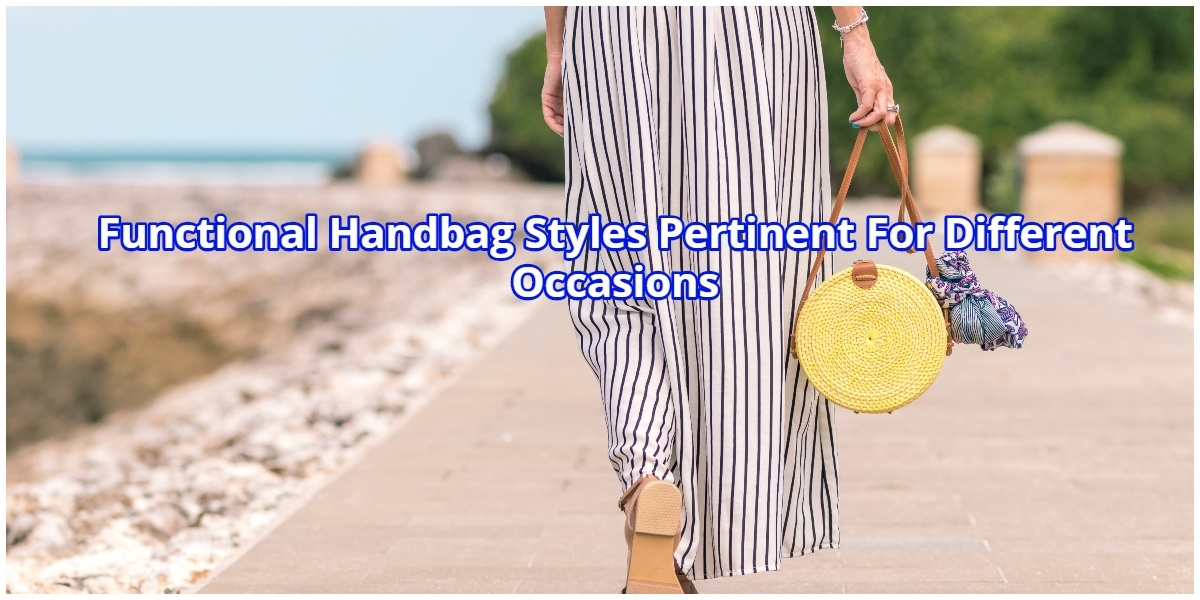 Functional Handbag Styles Pertinent For Different Occasions