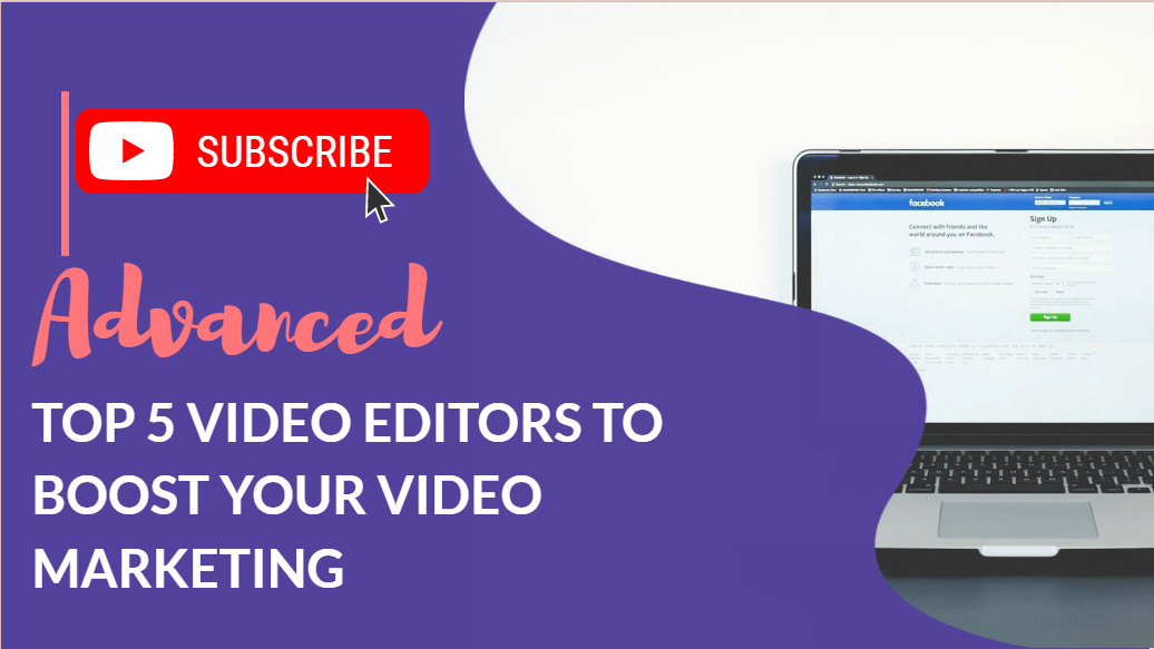 Top 5 video editors to boost your video marketing