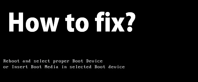 """How to fix """"Reboot and select proper boot device"""""""