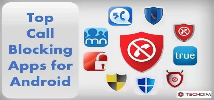 Best Android Call Blocker Apps to Block Unwanted Calls | TechDim