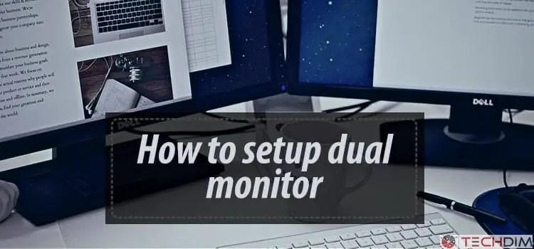 How to setup dual monitor