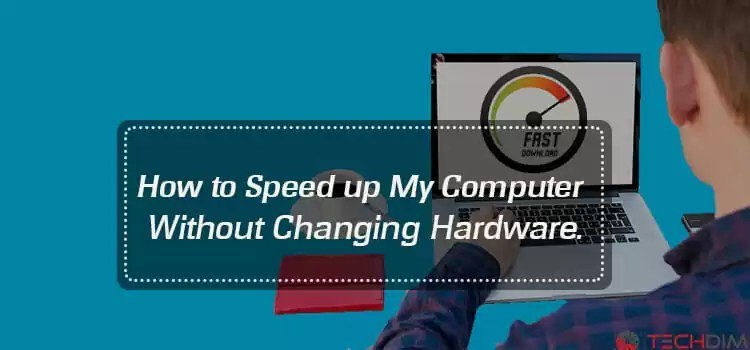 how-to-speed-up-my-computer-without-changing-hardware