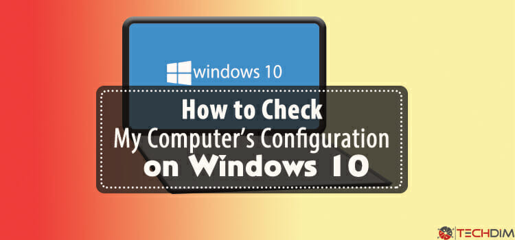 How-to-check-my-computer's-configuration-on-windows-10