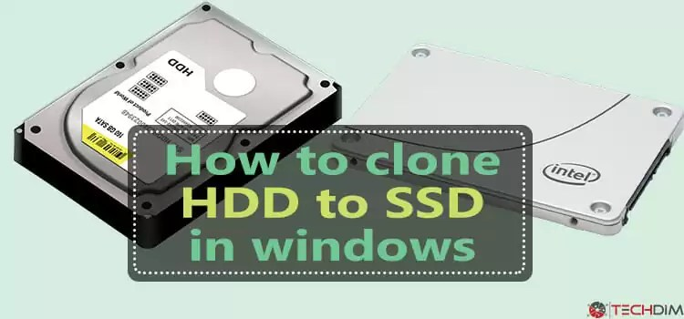 How to Clone HDD to SSD in Windows OS | TechDim