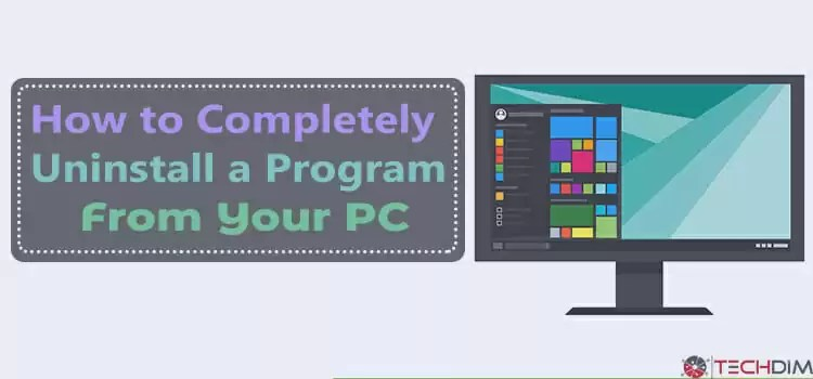 how-to-completely-uninstall-a-program-from-your-PC