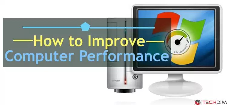 How to improve computer performance
