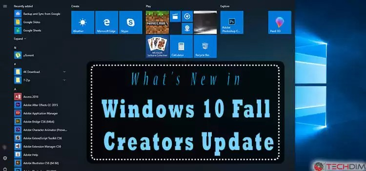 What's New in Windows 10 Fall Creators Update? | TechDim