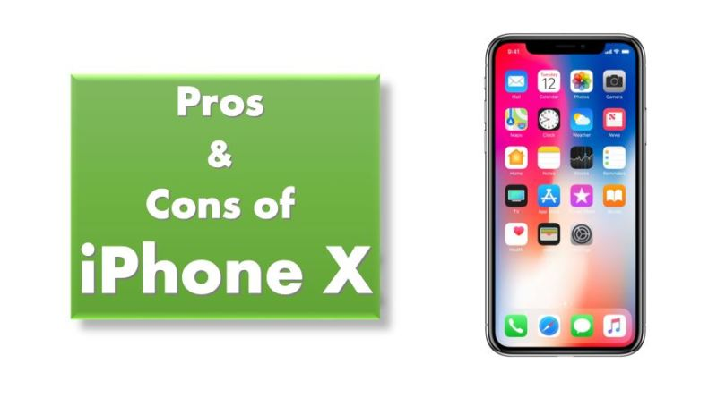 iPhone X Pros and Cons