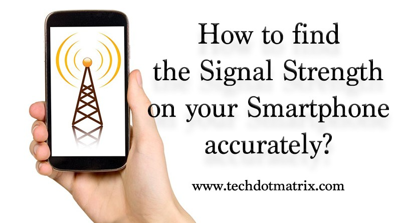 signal strength on your smartphone accurately