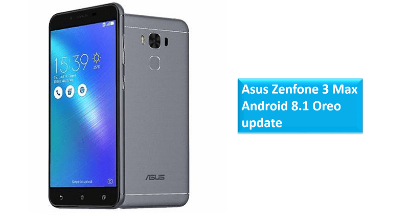 Asus Zenfone 3 Max Android 8.1 Oreo update