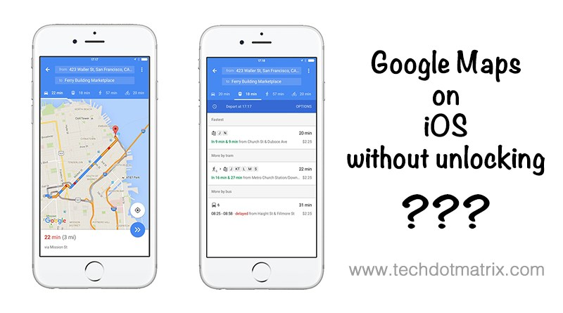 use google maps on iphone without unlocking
