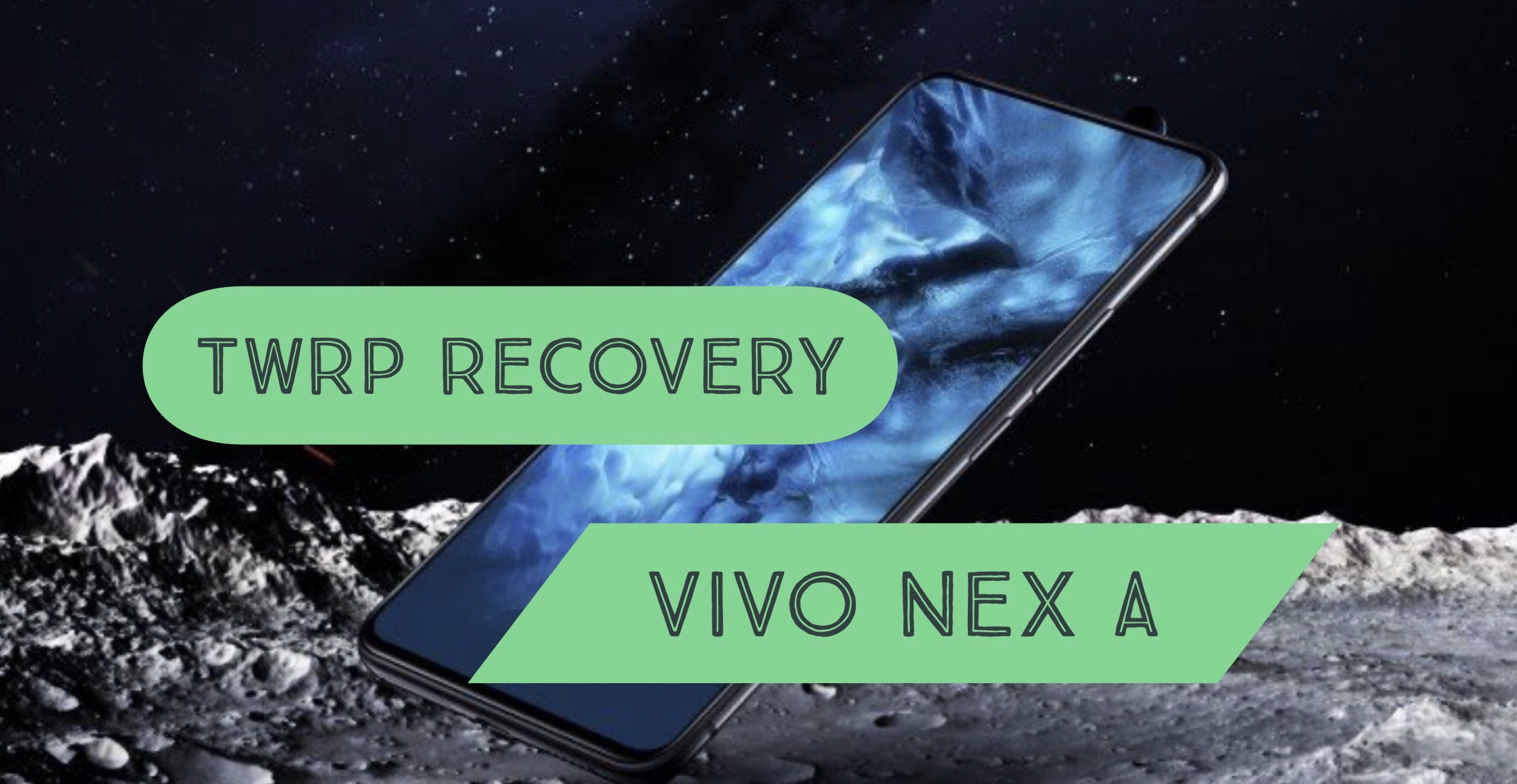 How to Install TWRP Recovery on VIVO NEX A: TUTORIAL GUIDE