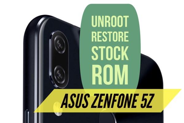 Unroot Zenfone 5z restore stock rom