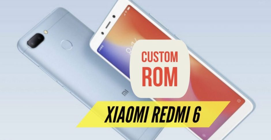 Custom ROM Redmi 6