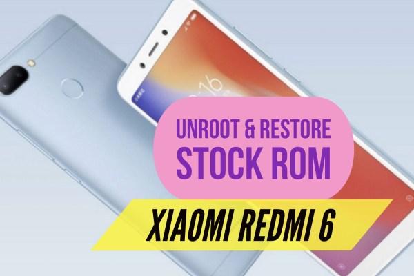 Unroot Redmi 6 & Restore Stock ROM