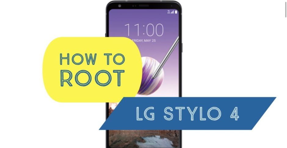 How to Root LG Stylo 4 with SuperSU & Magisk & MORE!