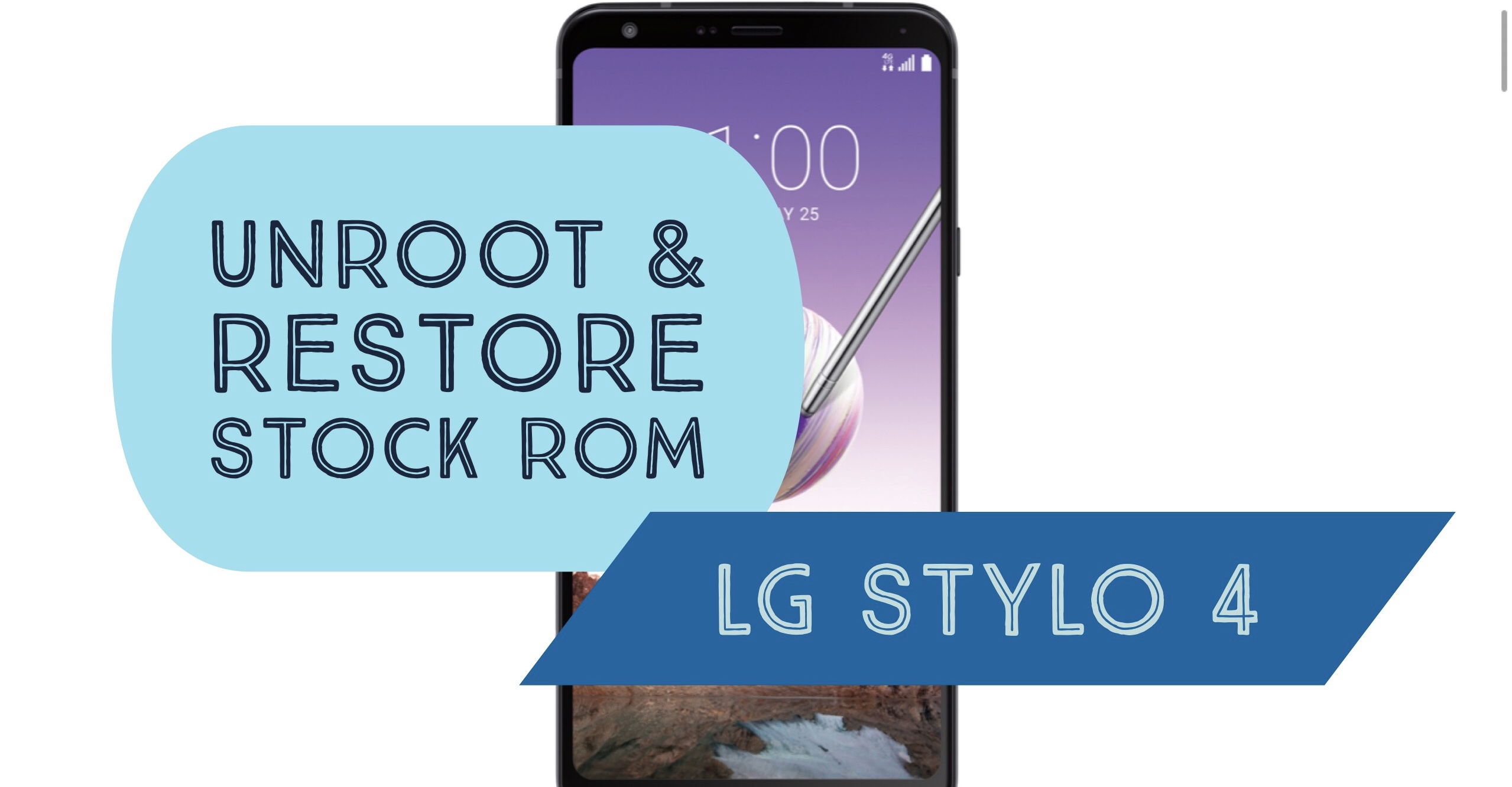 How to Unroot LG Stylo 4 & Restore Stock ROM? Installation!