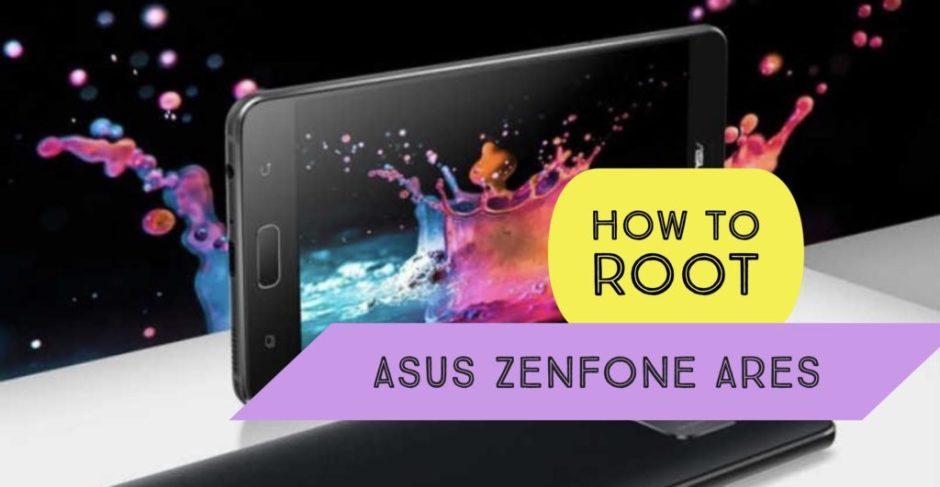 How to Root Asus Zenfone Ares? SuperSU & Magisk Method!