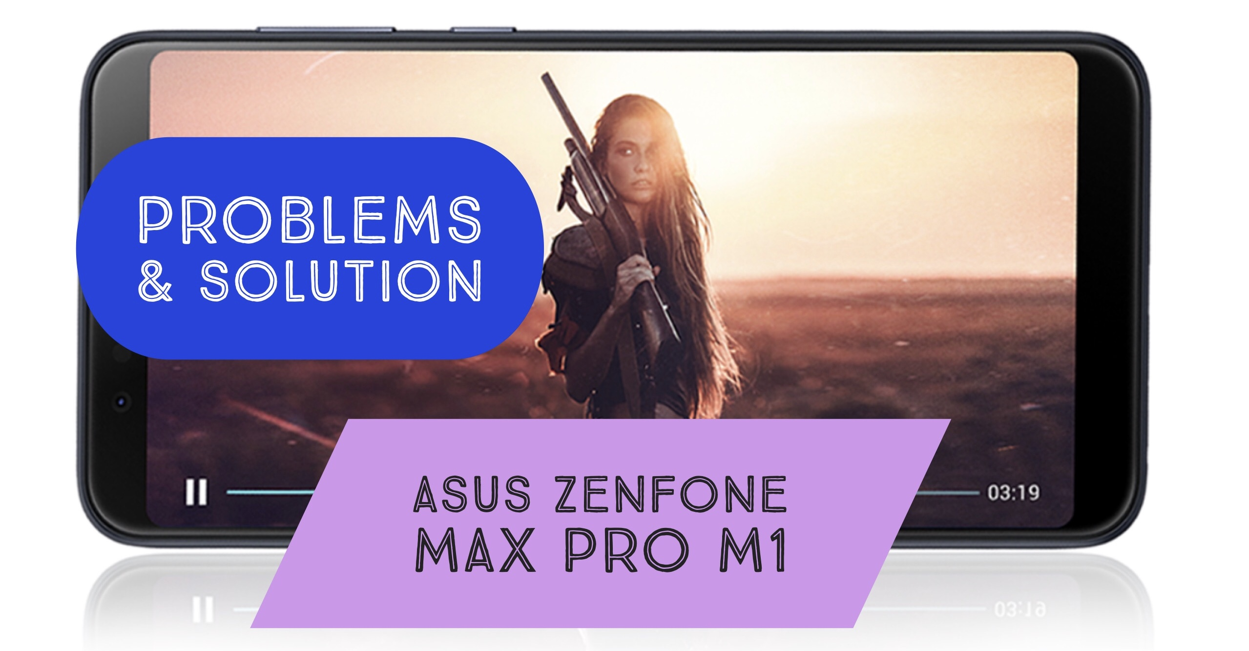 Asus Zenfone Max Pro M1 Problems & How to Fix Them: Tips