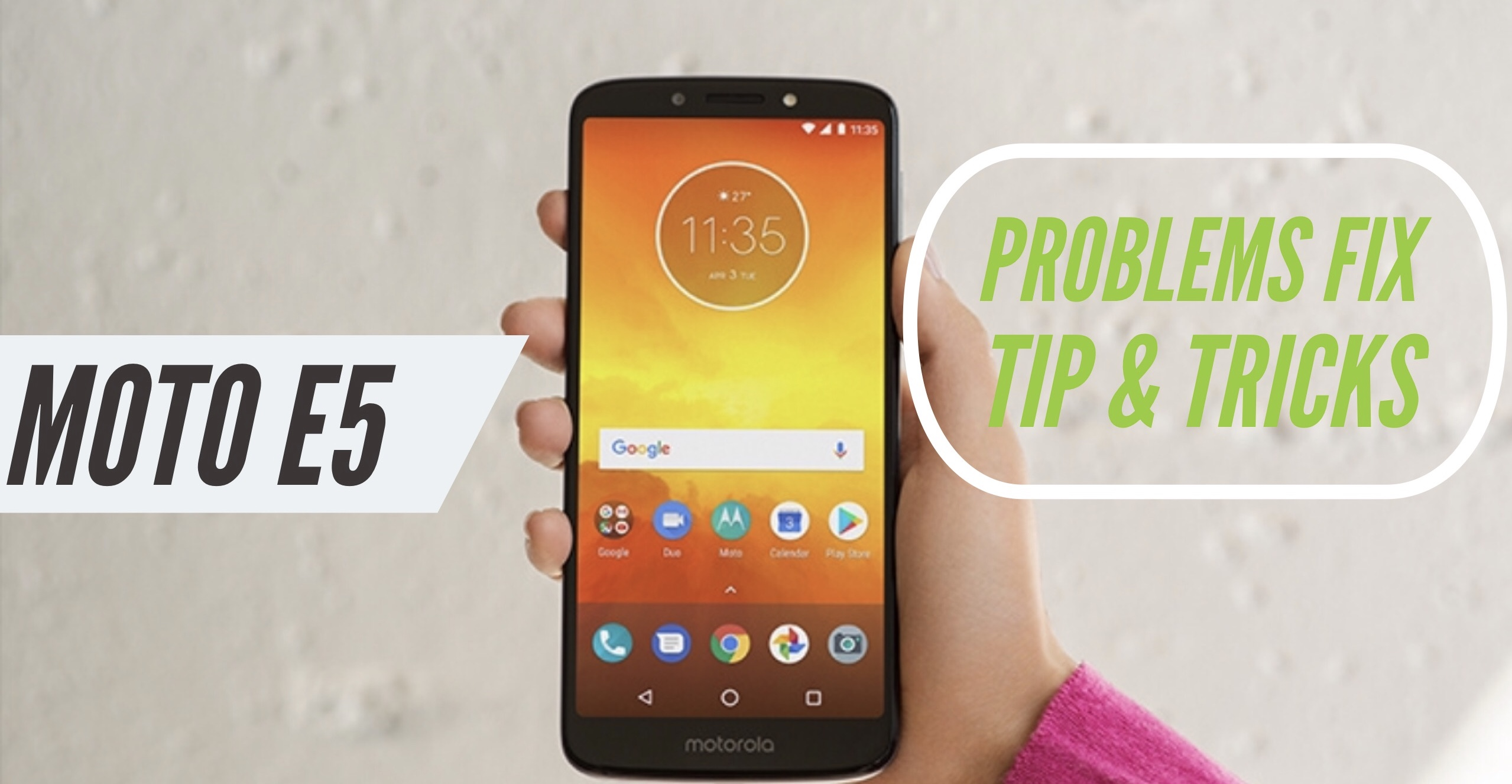 Moto E5 Most Common Problems & Issues + Solution FIX - TIPS