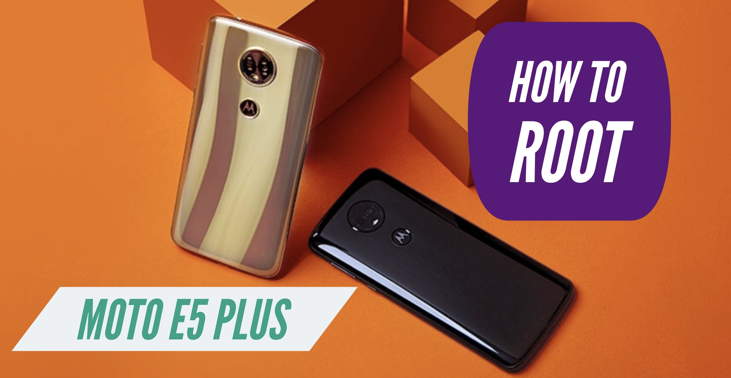 How to Root Motorola Moto E5 Plus with SuperSU & Magisk + MORE!