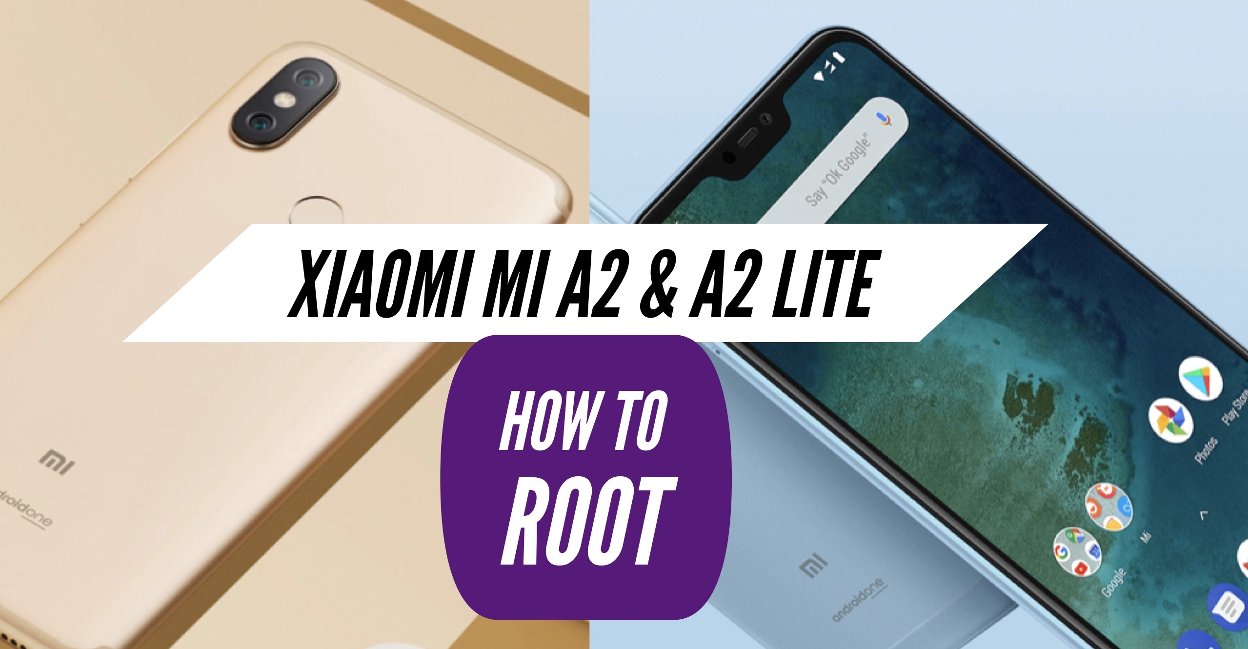 How to Root Xiaomi Mi A2 & A2 Lite with SuperSU & Magisk + MORE!