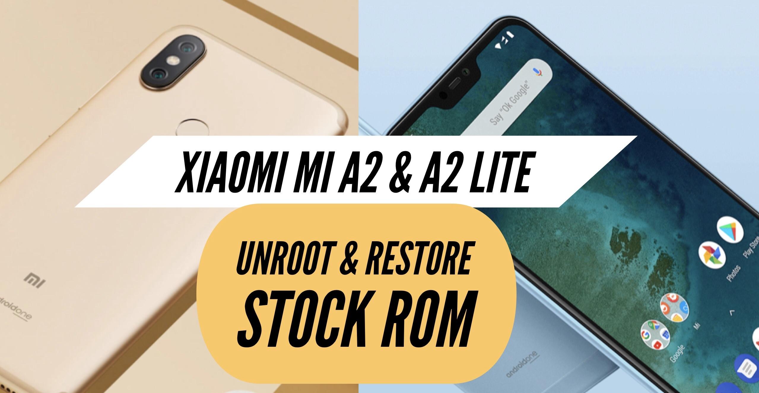 How to Unroot Xiaomi Mi A2 & A2 Lite & Restore Stock ROM