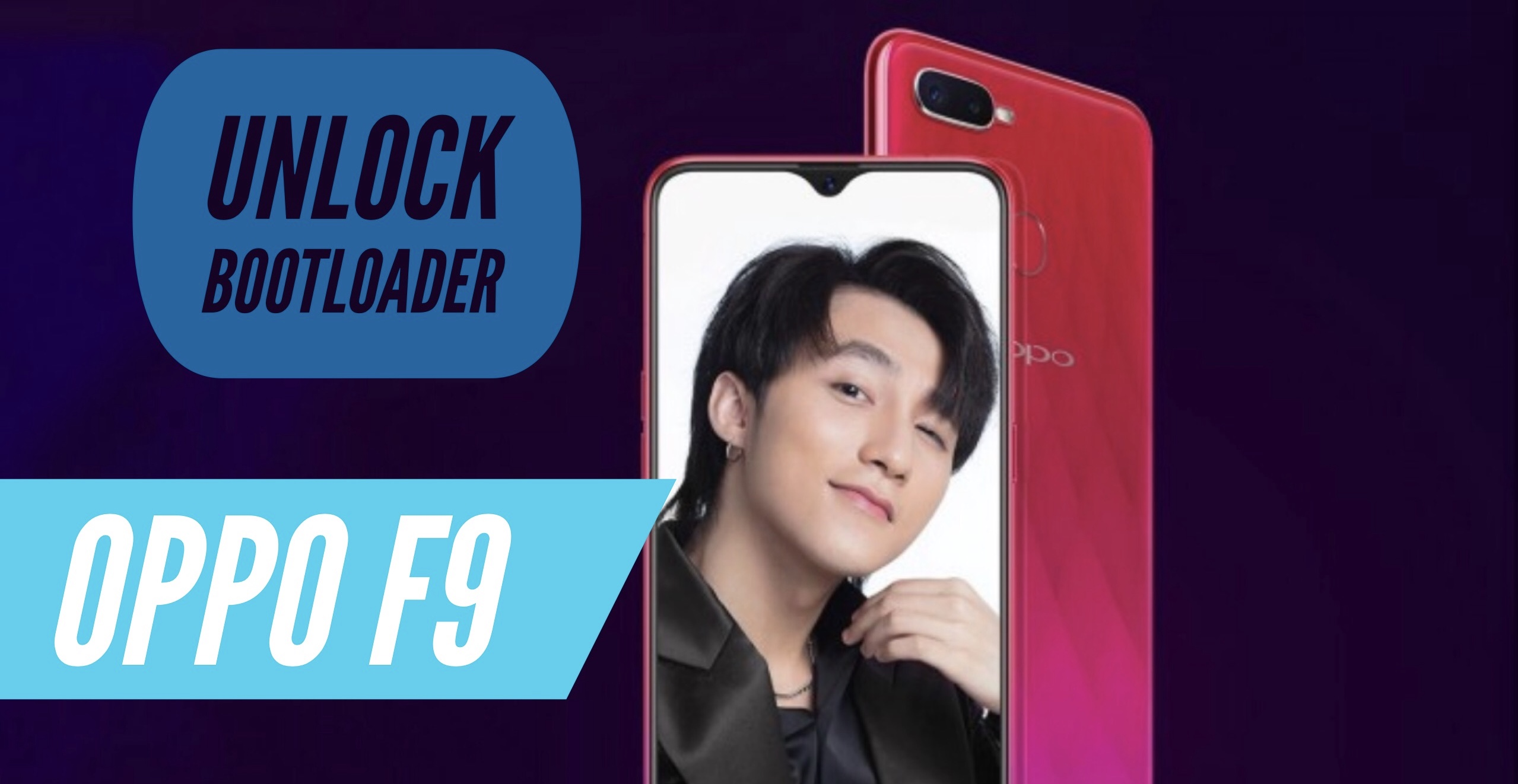 How to Unlock Bootloader on OPPO F9 PRO? Find OUT!