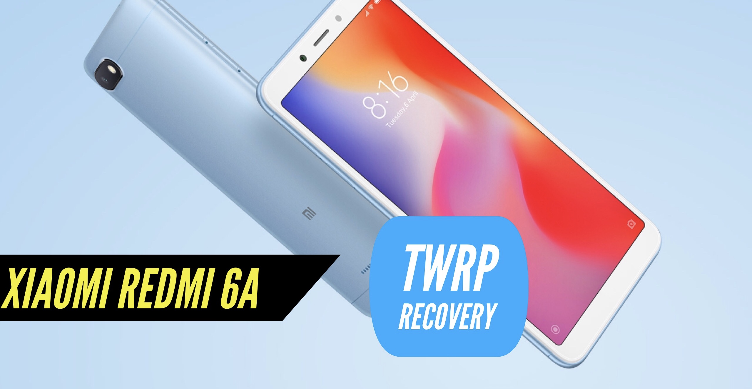 Download & Install TWRP Recovery on Xiaomi Redmi 6A - Official!