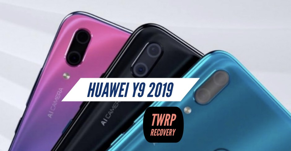 How to Install TWRP Recovery on Huawei Y9 2019? GUIDE!